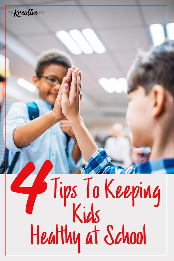 4 Tips to Keeping Kids Healthy at School - The Kreative Life