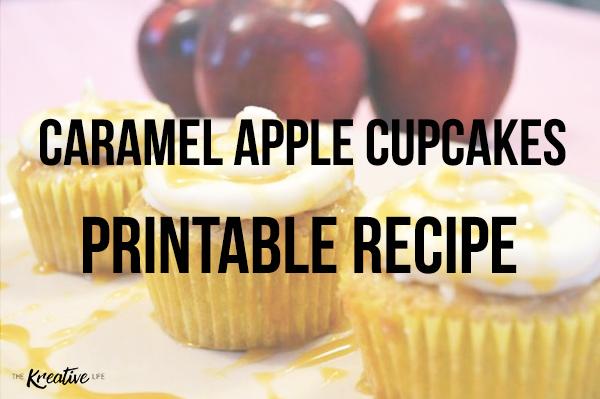 Caramel Apple Cupcakes Printable Recipe - The Kreative Life