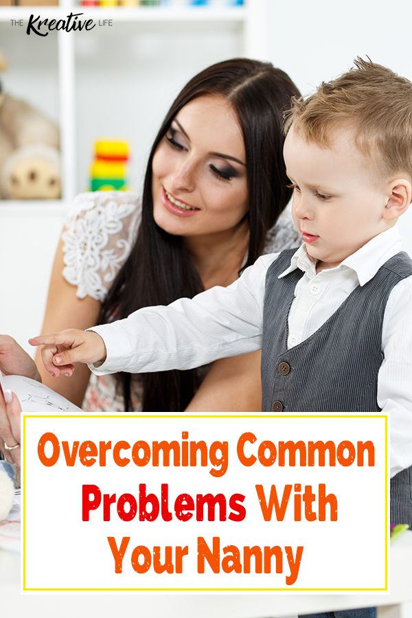 Common Problems with Nanny - The Kreative Life
